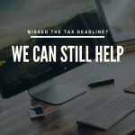What To Do If You're Among Those Southern California Taxpayers Who Missed The Tax Deadline