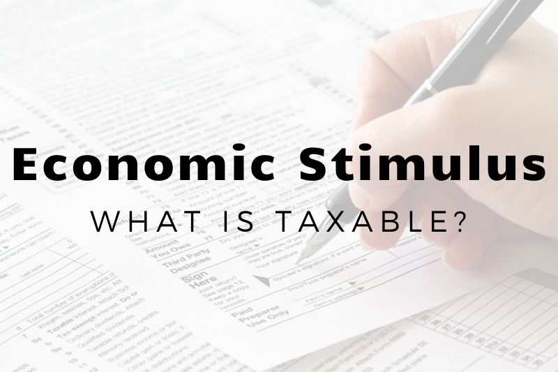 Which Stimulus Payments Are Taxable (and Which Aren't) For Southern California Taxpayers