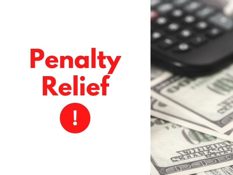 How the IRS Adds Insult to Injury for Southern California Taxpayers & How to Get Penalty Relief